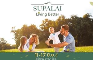"""ขอเชิญร่วมงาน """"Supalai Living Better"""" ของแถมกว่า 10 รายการ โซนบางนา-อ่อนนุช-ลาดกระบัง –มอเตอร์เวย์ วันที่ 11-17 มิ.ย. นี้"""