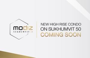 """เตรียมพบกับ คอนโด High Rise แห่งใหม่ """"Modiz สุขุมวิท 50"""" ใจกลางสุขุมวิท Coming Soon!! เร็วๆนี้"""